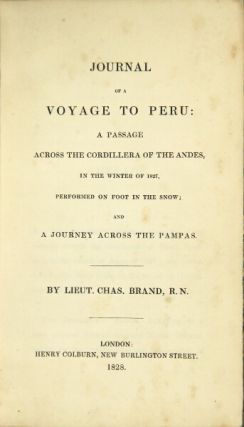Journal of a voyage to Peru: a passage across the Cordillera of the Andes, in the winter of 1827,...