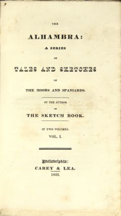 The Alhambra: a series of tales and sketches of the Moors and Spaniards. WASHINGTON IRVING.