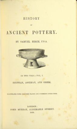 History of ancient pottery. SAMUEL BIRCH.