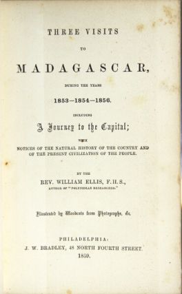Three visits to Madagascar during the years 1853-1854-1856. Including a journey to the capital;...
