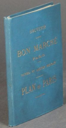 Souvenir of the Bon Marche Paris. Founded by Aristide Boucicaut. Plan of Paris [cover title