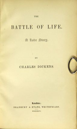 The battle of life. A love story. CHARLES DICKENS.