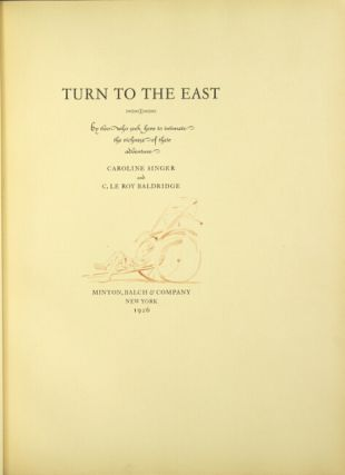 Turn to the east by two who seek here to imitate the richness of their adventure. CAROLINE SINGER, C. LE ROY BALDRIDGE.