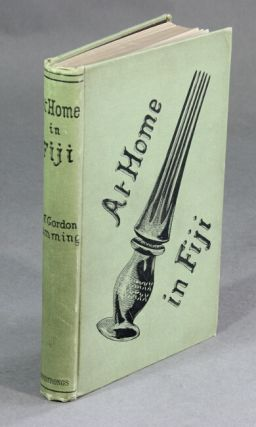 At home in Fiji ... Second edition, complete in one volume. C. F. Gordon CUMMING.