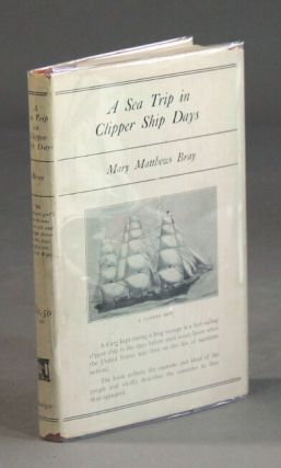 A sea trip in clipper ship days. MARY MATTHEWS BRAY.