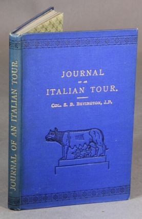 Journal of an Italian tour. COL. S. B. BEVINGTON.