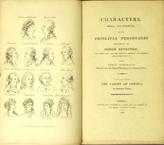 Characters moral and political of the principal personages throughout the French Revolution, the...