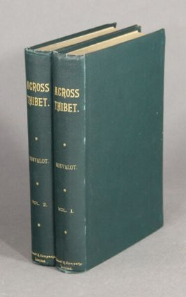 Across Thibet … with illustrations from photographs taken by Prince Henry of Orleans, and map of route. Translated by C. B. Pitman.