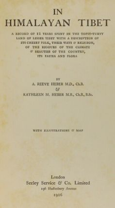 In Himalayan Tibet. A record of 12 years spent in the topsy-turvy land of lesser Tibet; with a description of its cheery folk, their ways & religion, of the rigours of the climate & beauties of the country, its fauna and flora