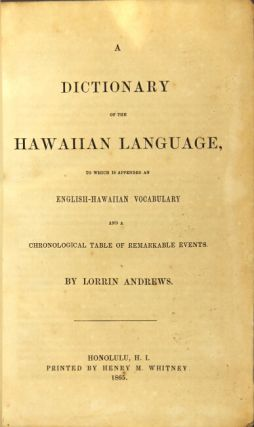 A dictionary of the Hawaiian language, to which is appended an English-Hawaiian vocabulary and a chronological table of remarkable events