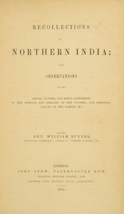 Recollections of northern India; with observations on the origin, customs, and moral sentiments of the Hindoos, and remarks on the country, and principal places on the Ganges, &c.