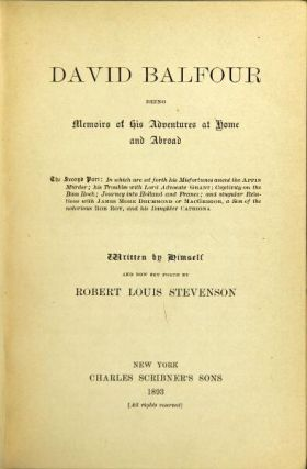 David Balfour being memoirs of his adventures at home and abroad. Written by himself and now set forth by Robert Louis Stevenson