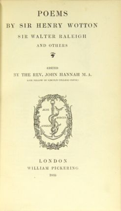 Poems by Sir Henry Wotton, Sir Walter Raleigh and others. REV. JOHN HANNAH, ed