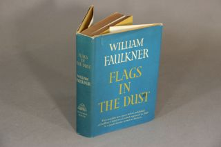 Flags in the dust. WILLIAM FAULKNER.