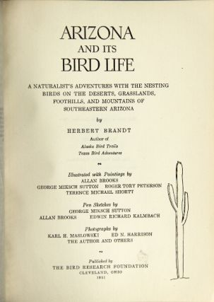 Arizona and its bird life. A naturalist's adventures with the nesting birds on the deserts,...