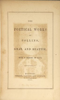The poetical works of Collins, Gray, and Beattie. With a memoir of each