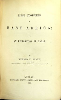 First footsteps in east Africa; or, an exploration of Harar. Richard F. Burton.