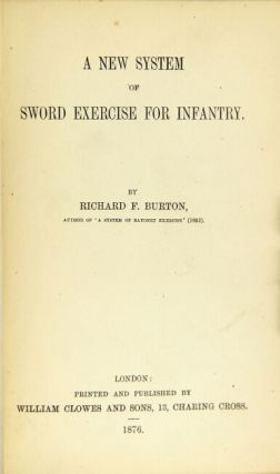 A new system of sword exercise for infantry. Richard F. Burton.
