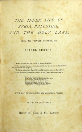 The inner life of Syria, Palestine, and the Holy Land. Isabel Burton.
