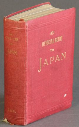 An official guide to Japan with preparatory explanations on Japanese customs, language, history,...