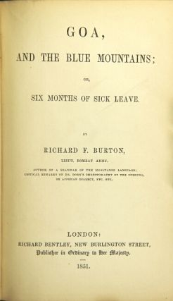 Goa, and the Blue Mountains; or six months of sick leave. Richard F. Burton, Lieut.
