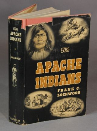 The Apache Indians. FRANK C. LOCKWOOD.