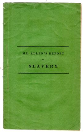 Mr. Allen's report of a declaration of sentiments on slavery, Dec. 5, 1837. George Allen.