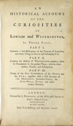 An historical account of the curiosities of London and Westminster, in three parts.