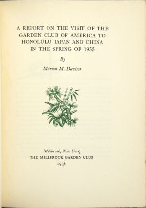 A report on the visit of the Garden club of America to Honolulu, Japan and China in the spring of 1935. MARION M. DAVISON.