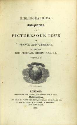 A bibliographical antiquarian and picturesque tour in France and Germany. T. J. Dibdin, Rev