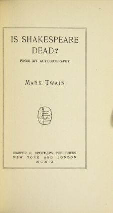 Is Shakespeare dead? From my autobiography. SAMUEL CLEMENS.