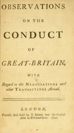Observations on the conduct of Great-Britain, with regard to negociations and other transactions abroad.