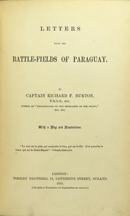 Letters from the battle-fields of Paraguay. Richard F. Burton.