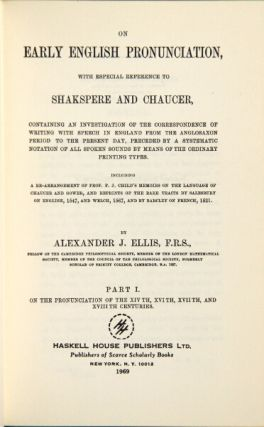 On early English pronunciation, with especial reference to Shakespeare and Chaucer, containing an...