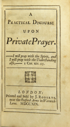 A practical discourse upon private prayer. John Fisher.