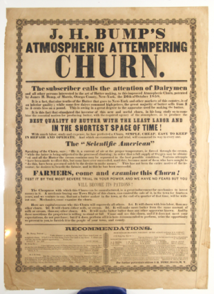 J.H. Bump's atmospheric attempering churn. The subscriber calls the attention of dairymen and all other persons interested in the art of butter making, to this improved atmospheric churn, patented by James H. Bump, of Morris, Otsego County, New-York, the 26th October 1858 ...