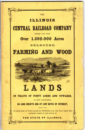 The Illinois Central Railroad Company offers for sale over 1,500,000 acres selected farming and wood lands in tracts of forty acres and upwards, to suit purchasers on long credits and at low rates of interest : situated on each side of their railroad, extending all the way from the extreme north to the south of the state of Illinois
