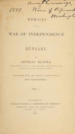 Memoirs of the war of independence in Hungary… Translated from the original manuscript by Otto Wenckstern