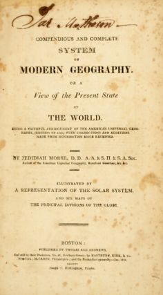 A compendious and complete system of modern geography. Or a view of the present state of the world...