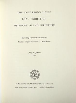 The John Brown House loan exhibition of Rhode Island furniture, including some notable portraits, Chinese export porcelain & other items.