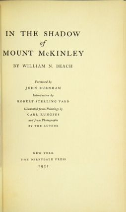In the shadow of Mount McKinley ... Foreword by John Burnham. William N. Beach