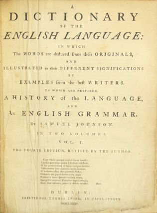 A dictionary of the English language: in which the words are deduced from their originals ... the fourth edition, revised by the author. Samuel Johnson.