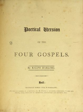 A poetical version of the four gospels. Ralph Darling.