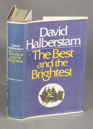 The best and the brightest. DAVID HALBERSTAM.
