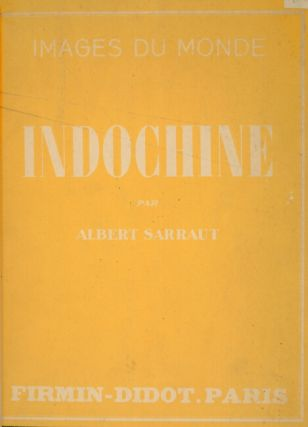 Indochine. Documents commentes par Charles Robequin