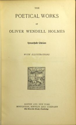 Poetical works ... Household Edition with illustrations. OLIVER WENDELL HOLMES.