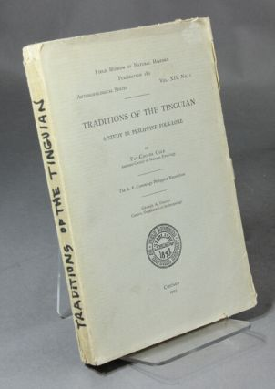 Traditions of the Tinguian. A study in Philippine folk-lore. [With:] The Tinguian. Social, religious, and economic life of a Philippine tribe