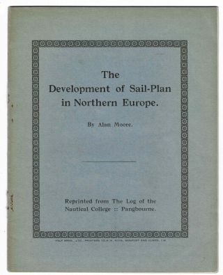 The development of sail-plan in northern Europe. ALAN MOORE.