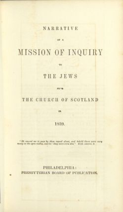 Narrative of a mission of inquiry to the Jews from The Church of Scotland in 1839. Andrew A. Bonar.