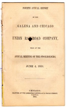 Fourth annual report of the Galena and Chicago Union Railroad Company, read at the annual meeting of the stockholders, June 4, 1851.
